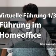 Virtuelle Führung - Führung im Home Office