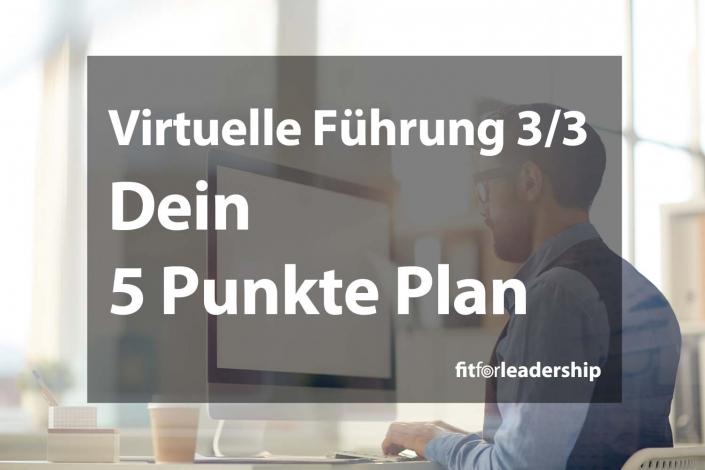 Virtuelle Fuehrung 3 dein 5 Punkte Plan fuer remote leadership