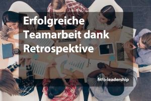 Erfolgreiche Teamarbeit dank Retrospektive 63